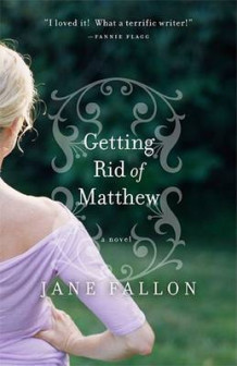 Getting Rid of Matthew av Jane Fallon (Heftet)