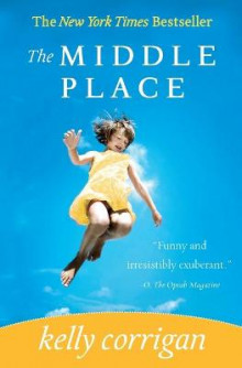 The Middle Place av Kelly Corrigan (Heftet)