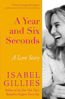 A Year and Six Seconds av Isabel Gillies (Innbundet)