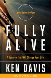 Fully Alive Action Guide av Ken Davis (Heftet)