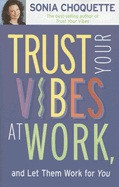Trust Your Vibes At Work: And Let Them Work For You! (Q) av Sonia Choquette (Heftet)