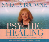 Psychic Healing: Using The Tools Of A Medium To Cure Whatever Ails You av Sylvia Browne (Heftet)