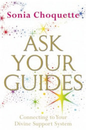 Ask Your Guides av Sonia Choquette (Heftet)