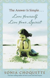 The Answer Is Simple...Love Yourself, Live Your Spirit! av Sonia Choquette (Innbundet)