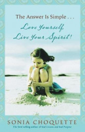 The Answer is Simple....Love Yourself, Live Your Spirit! av Sonia Choquette (Heftet)