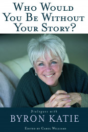 Who Would You Be Without Your Story? av Byron Katie (Heftet)