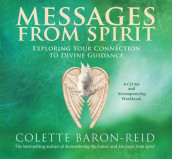 Messages From Spirit: Exploring Your Connection To Divine Guidance av Colette Baron-Reid (Heftet)