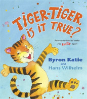 Tiger-Tiger, Is It True? av Byron Katie og Hans Wilhelm (Innbundet)