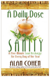 A Daily Dose Of Sanity: A Five Minute Soul Recharge For EveryDay Of Th E Year av Alan Cohen (Heftet)