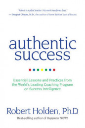 Authentic Success: Essential Lessons and Practices for Living a Life YouLove av Holden Robert (Heftet)