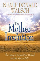 The Mother of Invention av Neale Donald Walsch (Heftet)