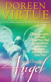 Saved by an Angel: True Accounts of People who have had Extraordinary Experiences with Angels and How You Can Too av Doreen Virtue (Heftet)