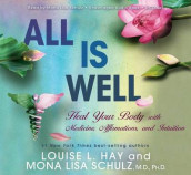 All Is Well: Heal Your Body With Medicine, Affirmations AndIntuition av Louise Hay og Mona Lisa Schulz (Heftet)