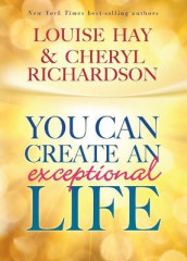 You Can Create An Exceptional Life av Louise L. Hay og Cheryl Richardson (Heftet)