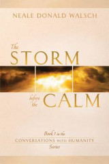 Omslag - The Storm Before the Calm: Book 1 in the Conversations with Humanity Series