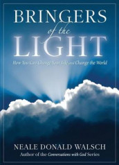 Bringers Of The Light: How You Can Change Your Life And Change The World av Walsch Neale Donald (Heftet)