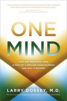 One Mind: How Our Individual Mind is Part of a Greater Consciousness Andwhy it Matters av Larry Dossey (Heftet)