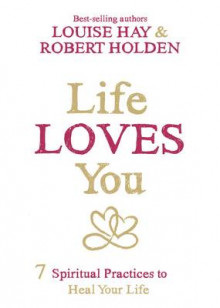 Life Loves You av Louise L. Hay og Robert Holden (Heftet)