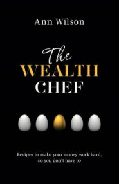The Wealth Chef av Ann Wilson (Heftet)