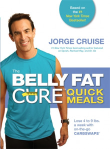 The Belly Fat Cure Quick Meals av Jorge Cruise (Heftet)