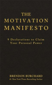 The Motivation Manifesto av Brendon Burchard (Innbundet)