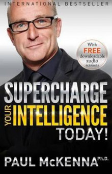 Supercharge Your Intelligence Today! av Paul McKenna (Heftet)