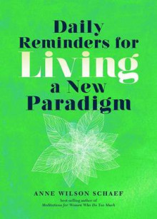 Daily Reminders for Living a New Paradigm av Anne Wilson Schaef (Heftet)