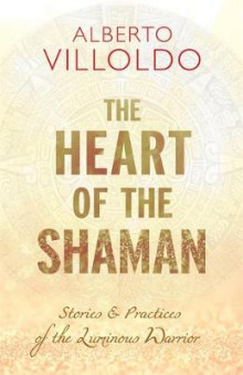 Heart of the Shaman av Villoldo (Heftet)