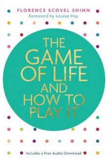 The Game of Life and How to Play It av Florence Scovel Shinn (Heftet)