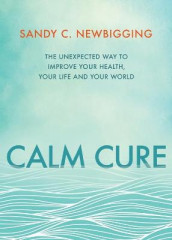 Calm Cure av Sandy Newbigging (Heftet)