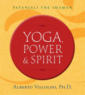Yoga, Power, and Spirit av Villoldo (Heftet)