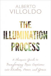 The Illumination Process av Alberto Villoldo (Heftet)