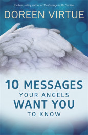 10 Messages Your Angels Want You to Know av Doreen Virtue (Innbundet)