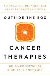 Outside the Box Cancer Therapies av Dr Paul Anderson og Dr. Mark Stengler (Innbundet)