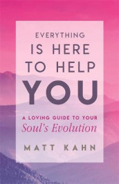 Everything Is Here to Help You av Matt Kahn (Innbundet)