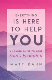 Everything is Here to Help You av Matt Kahn (Heftet)