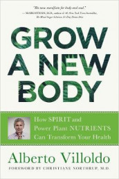 Grow a New Body av Alberto Villoldo (Heftet)