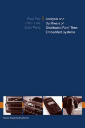 Analysis and Synthesis of Distributed Real-Time Embedded Systems av Petru Eles, Zebo Peng og Paul Pop (Innbundet)