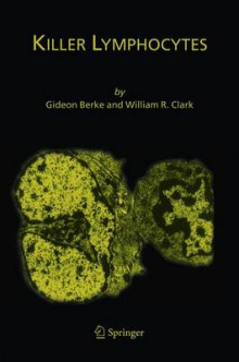 Killer Lymphocytes av Gideon Berke og William R. Clark (Innbundet)