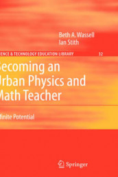 Becoming an Urban Physics and Math Teacher av Ian Stith og Beth A. Wassell (Innbundet)