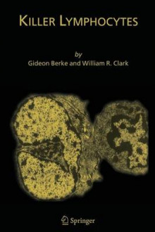 Killer Lymphocytes av Gideon Berke og William R. Clark (Heftet)