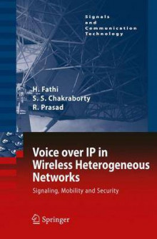 Voice over IP in Wireless Heterogeneous Networks av Hanane Fathi, Shyam Chakraborty og Ramjee Prasad (Innbundet)
