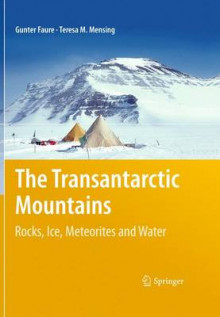 The Transantarctic Mountains av Gunter Faure og Teresa Mensing (Innbundet)