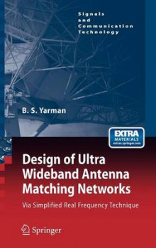 Design of Ultra Wideband Antenna Matching Networks av Binboga Siddik Yarman (Innbundet)