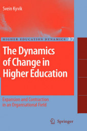 The Dynamics of Change in Higher Education av Svein Kyvik (Innbundet)