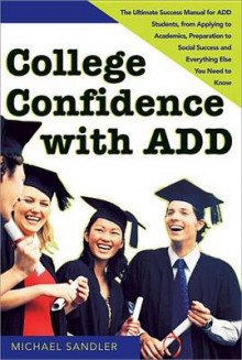 College Confidence with ADD av Michael Sandler (Heftet)