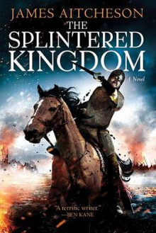 The Splintered Kingdom av James Aitcheson (Innbundet)