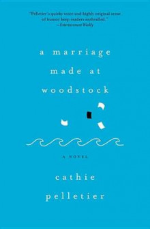 A Marriage Made at Woodstock av Cathie Pelletier (Heftet)