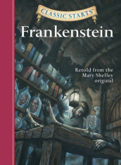 Classic Starts (R): Frankenstein av Mary Wollstonecraft Shelley (Innbundet)