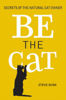 Be the Cat av Steve Duno (Heftet)